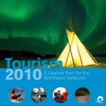 Tourism 2010 - A Tourism Plan for the Northwest Territories