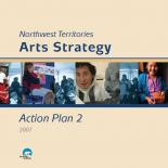 Northwest Territories Arts Strategy - Action Plan 2 - 2007