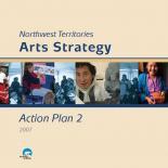 Northwest Territories Arts Strategy - Action Plan 2 - 2007