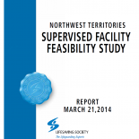 Northwest Territories Supervised Facility Feasibility Study - March 2014