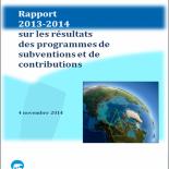 Rapport 2013-2014 sur les résultats des programmes de subventions et de contributions