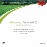 Growing Forward 2 - Small Scale Foods Program 2013-2014 Annual Report