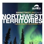 Northwest Territories Tourism Marketing Plan 2014-15