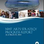 NWT Arts Strategy Progress Report - March 2013